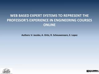 WEB BASED EXPERT SYSTEMS TO REPRESENT THE PROFESSOR'S EXPERIENCE IN ENGINEERING COURSES ONLINE