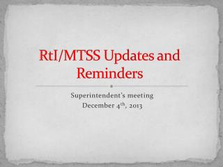 RtI /MTSS Updates and Reminders