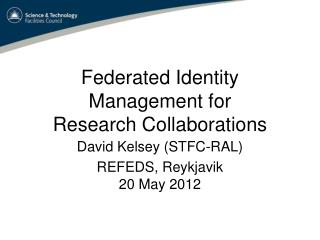 Federated Identity Management for  Research Collaborations