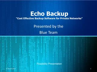 Echo Backup �Cost Effective Backup Software for Private Networks�