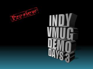 INDY VMUG DEMO DAYS 3