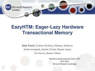 EazyHTM : Eager-Lazy Hardware Transactional Memory