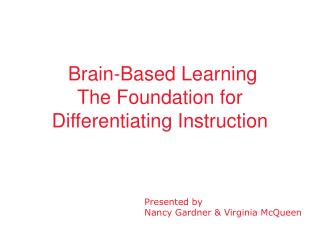 Brain-Based Learning The Foundation for Differentiating Instruction