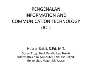 PENGENALAN  INFORMATION AND COMMUNICATION TECHNOLOGY (ICT)