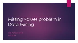 Missing values  problem in Data  Mining