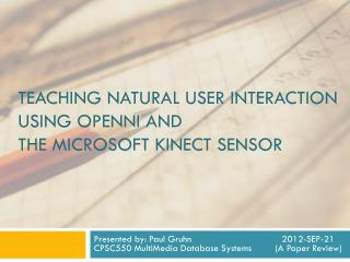 Teaching Natural user interaction  using  openni  and the  microsoft kinect  sensor