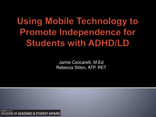 Using Mobile Technology to Promote Independence for Students with ADHD/LD