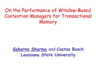 On the Performance of Window-Based Contention Managers for Transactional Memory