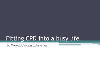 Fitting CPD into a busy life