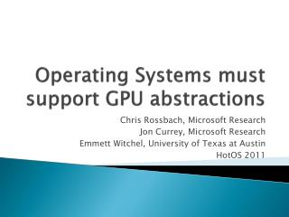 Operating Systems must support GPU abstractions