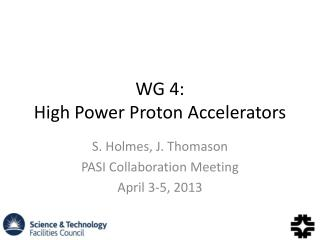WG 4: High Power Proton Accelerators