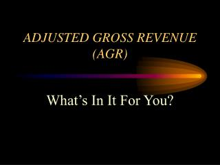 ADJUSTED GROSS REVENUE AGR