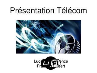 Présentation Télécom