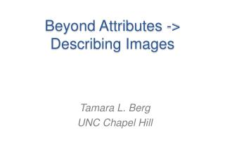 Beyond Attributes ->  Describing Images