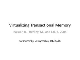 Virtualizing Transactional Memory