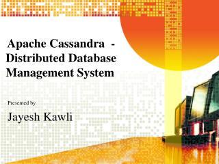 Apache  Cassandra   -  Distributed Database  Management System