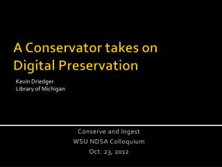 A Conservator takes on  Digital Preservation