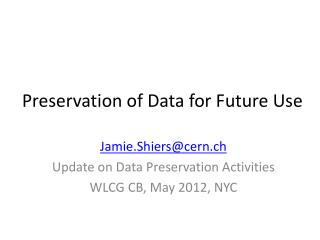 Preservation of Data for Future Use