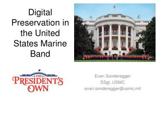 Digital Preservation in the United States Marine Band