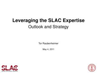 Leveraging the SLAC Expertise
