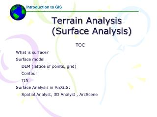 Terrain Analysis                (Surface Analysis)