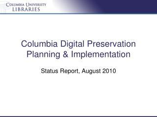 Columbia Digital Preservation Planning & Implementation