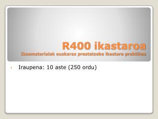 R400  ikastaroa Ikasmaterialak euskaraz prestatzeko ikastaro praktikoa