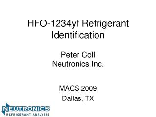 HFO-1234yf Refrigerant Identification  Peter Coll Neutronics Inc.