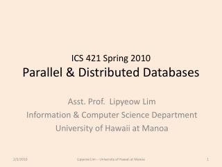 ICS 421 Spring 2010 Parallel & Distributed Databases