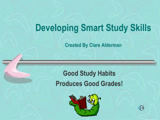 Developing Smart Study Skills Created By Clare Alderman