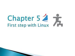 Chapter 5 First step with Linux