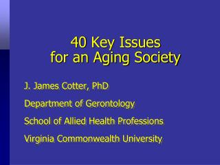 40 Key Issues  for an Aging Society