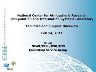 Si Liu   NCAR/CISL/OSD/USS Consulting Service Group