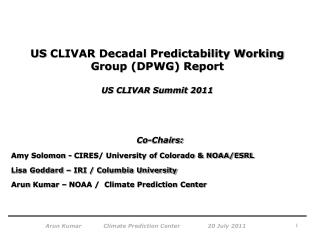 US  CLIVAR Decadal Predictability Working Group (DPWG) Report  US CLIVAR Summit 2011