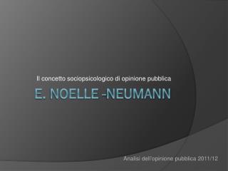 E.  Noelle -neumann