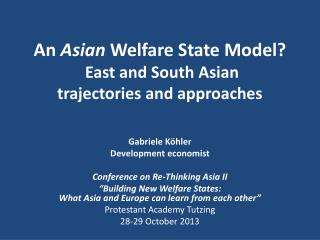 An  Asian  Welfare State Model?  East and South  Asian trajectories and approaches
