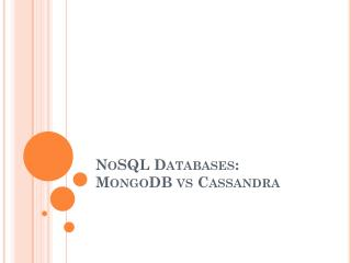 NoSQL Databases : MongoDB vs Cassandra
