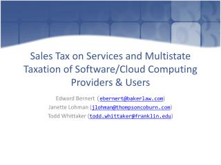 Sales Tax on Services and Multistate Taxation of Software/Cloud Computing Providers & Users