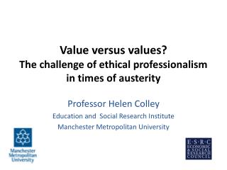 Value versus values  The challenge of ethical professionalism in times of austerity
