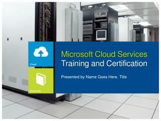 Microsoft Cloud Services  Training and Certification