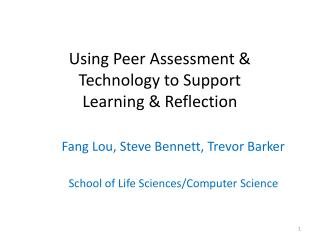 Using Peer Assessment & Technology to Support  Learning & Reflection