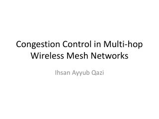Congestion Control in Multi-hop Wireless Mesh Networks