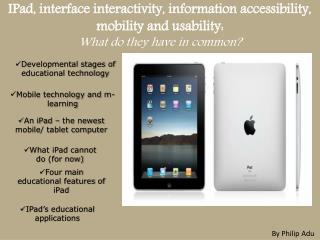 IPad , interface interactivity, information accessibility, mobility and usability: