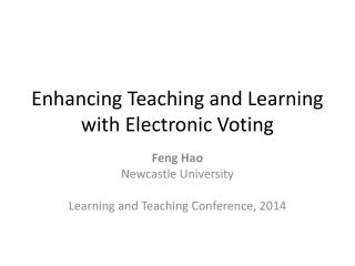 Enhancing Teaching and Learning with Electronic Voting