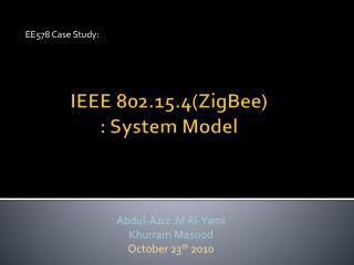 IEEE 802.15.4( ZigBee ) : System Model