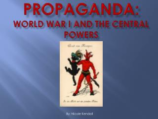 Propaganda: World War I and the central Powers