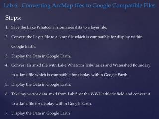 Lab 6:  Converting  ArcMap  files to Google Compatible Files