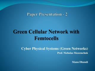 Green Cellular Network with  Femtocells