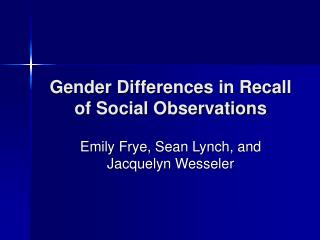 Gender Differences in Recall of Social Observations