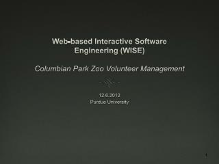 Web-based Interactive Software Engineering (WISE) Columbian Park Zoo Volunteer Management